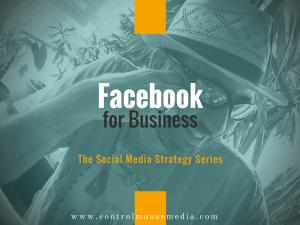 Facebook, social media, social media marketing, how to use Facebook for business, how to use Facebook for marketing, social media strategy, Facebook how to