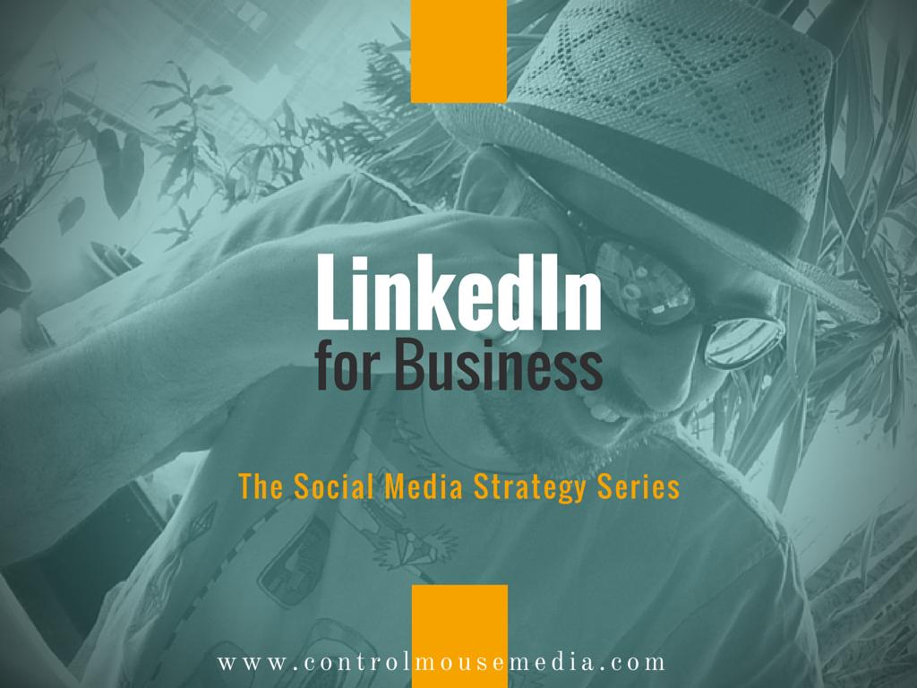 LinkedIn, social media, social media marketing, how to use LinkedIn for business, how to use LinkedIn for marketing, social media strategy, LinkedIn how to