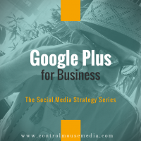 Google Plus for Business: Why It Still Matters to Your Content Strategy