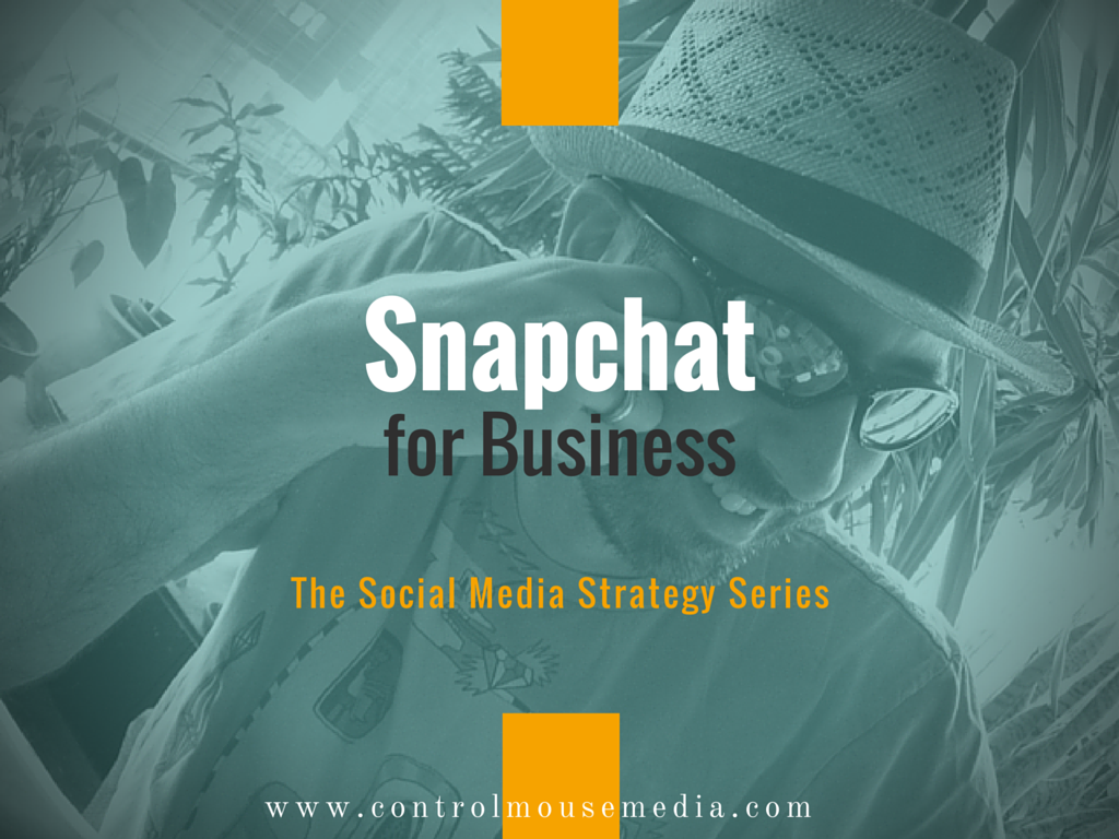 Snapchat, Snapchat how to, how to use Snapchat for business, social media, social media marketing, how to use Snapchat for marketing, social media strategy
