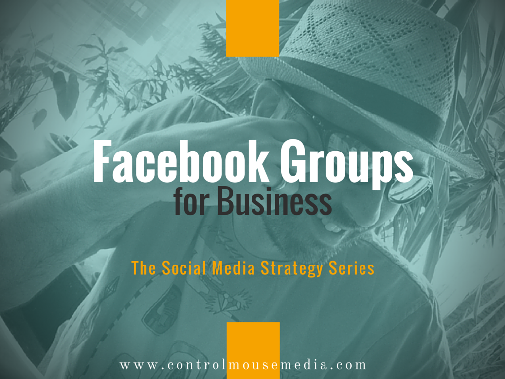 Facebook Groups, Facebook Groups vs pages, Facebook Groups how to, how to use Facebook Groups for business, social media, social media marketing, how to use Facebook Groups for marketing, social media strategy