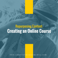 Repurposing Content to Create an Online Course