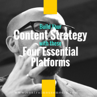 Build Your Content Strategy with These Four Essential Platforms