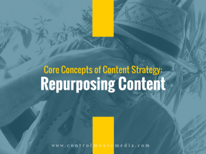 Core Concepts of Content Strategy: Repurposing Content