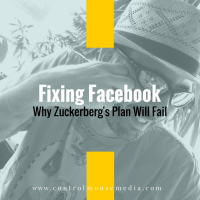 Fixing Facebook: Why the Current Plan Will Fail