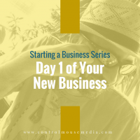 Day 1 of Your New Business
