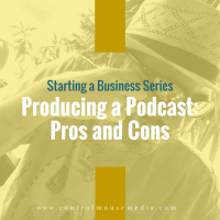 Producing a Podcast: Pros and Cons