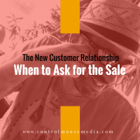 When to Ask for the Sale: Not Early and Often