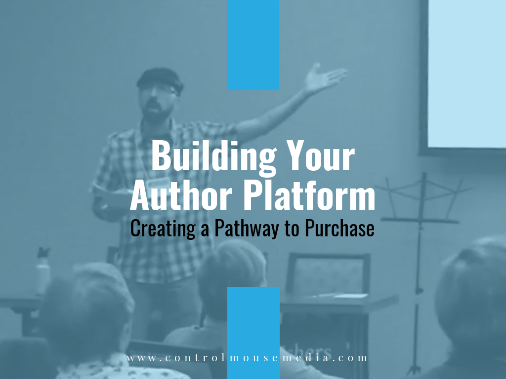 Set up and optimize your author platform to guide readers down a pathway to purchase.