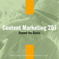 Content Marketing 201: Beyond the Basics