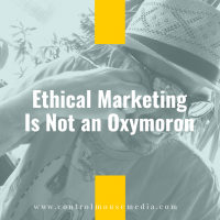 Ethical Marketing Is Not an Oxymoron