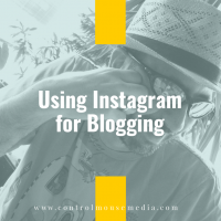 Using Instagram for Blogging