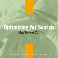 Optimizing for Search: Blog Strategy 201