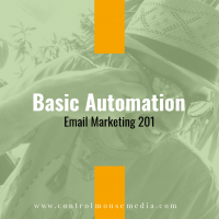 Basic Automation: Email Marketing 201