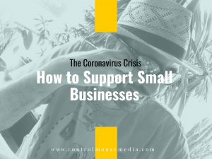 Things You Can Do to Support Small Businesses During the Coronavirus Pandemic