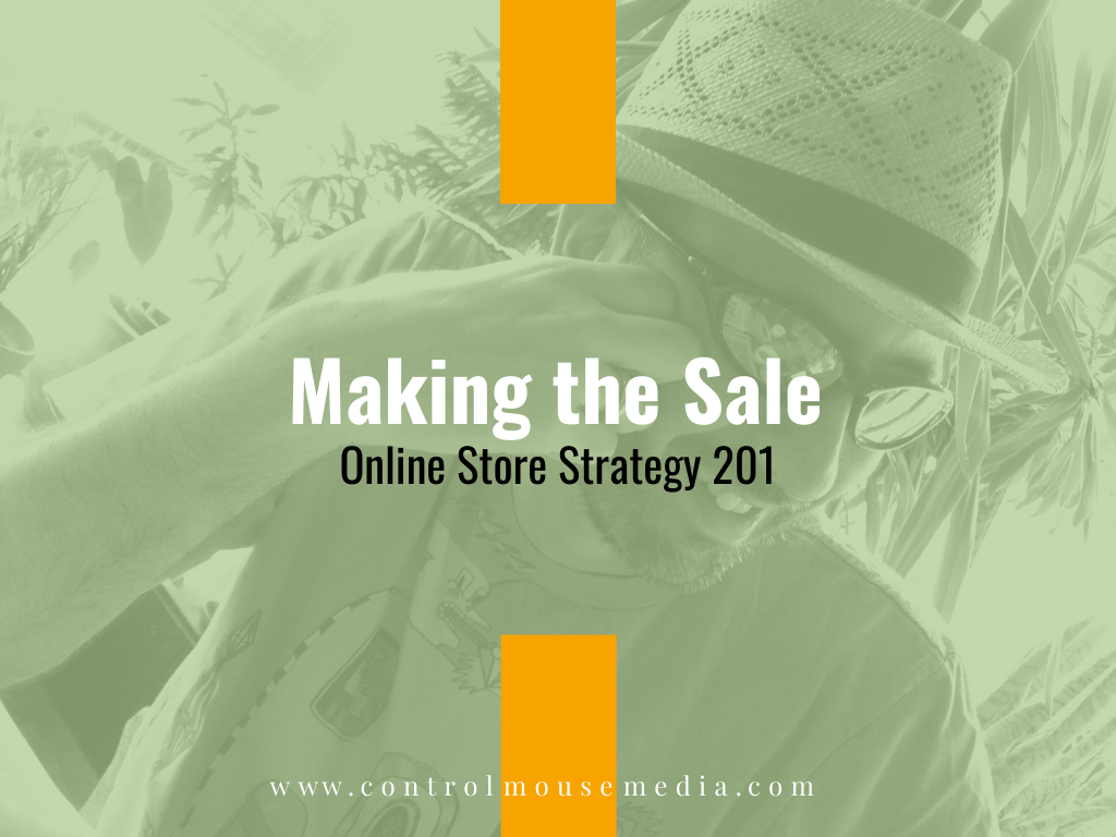 Making the Sale: Online Store Strategy 201 (Episode 172)