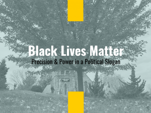 Black Lives Matter is precise and powerful as a slogan. It's direct, efficient, and airtight.